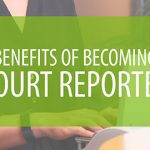 5 Benefits of Becoming a Court Reporter